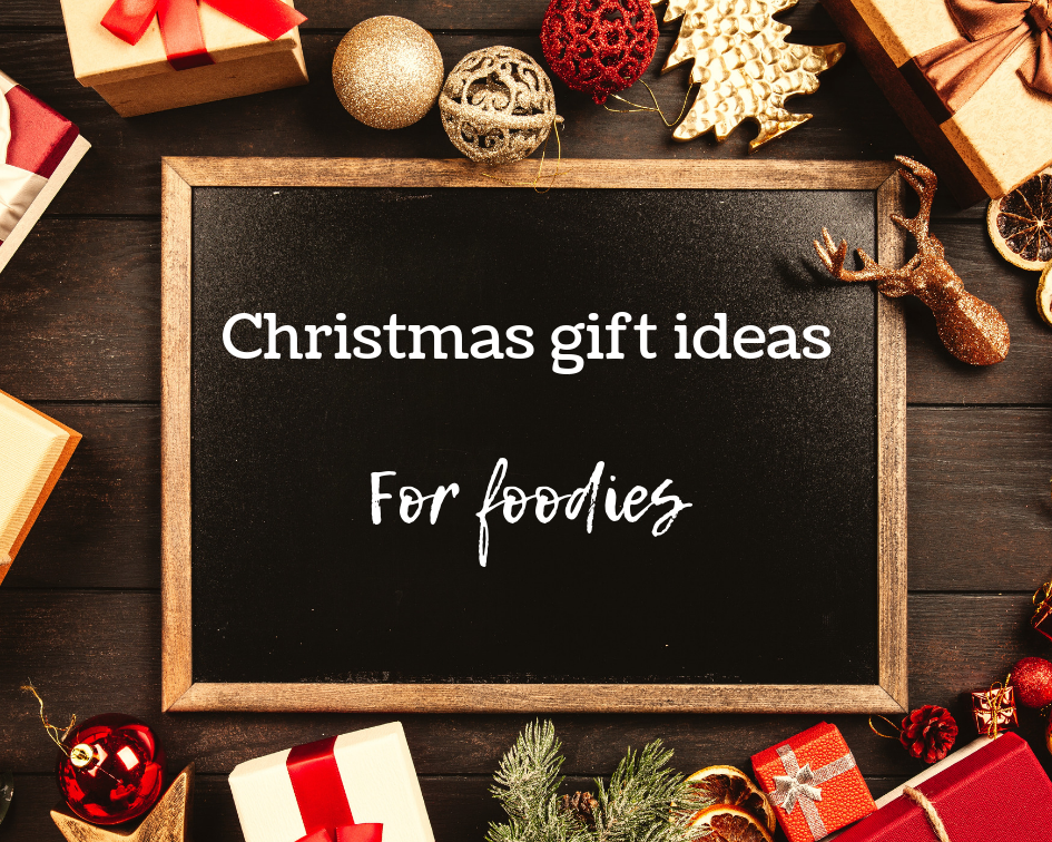 Christmas Gift Ideas – For foodies